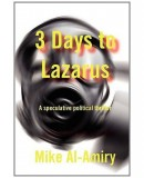 """3 Days to Lazarus"" A new published novel"