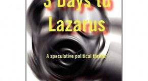 """""""3 Days to Lazarus"""" A new published novel"""