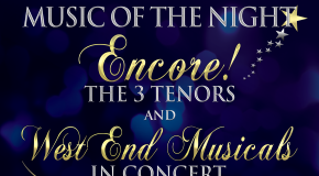 STARLITE FESTIVAL � �MUSIC OF THE NIGHT� with Stephen Lloyd-Morgan, �Encore! � The 3 Tenors� and �West End Musicals in Concert�