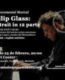 "MÚSICA CON ENCANTO PRESENTA PHILIP GLASS TRIBUTE II CINE DOCUMENTAL MUSICAL ""PHILIP GLASS: PORTRAIT IN 12 PARTS"""