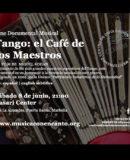 """M�SICA CON ENCANTO PRESENTA CINE DOCUMENTAL MUSICAL """"TANGO: EL CAF� DE LOS MAESTROS"""""""