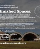 M�SICA CON ENCANTO PRESENTA - CINE DOCUMENTAL MUSICAL XVI TEMPORADA 2019/2020 UNFINISHED SPACES ESPACIOS INACABADOS