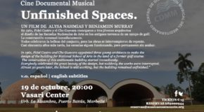 M�SICA CON ENCANTO PRESENTA - CINE DOCUMENTAL MUSICAL XVI TEMPORADA 2019/2020 UNFINISHED SPACES ESPACIOS INACABADOS